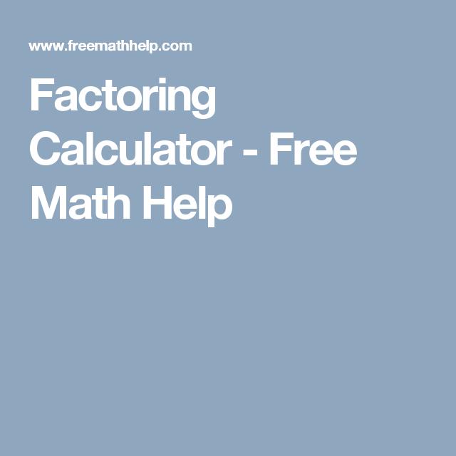 Factoring Calculator Free Math Help Education Pinterest Math