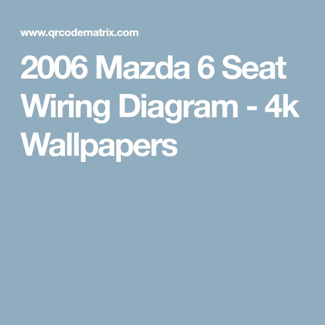 2006 mazda 6 seat wiring diagram - 4k wallpapers
