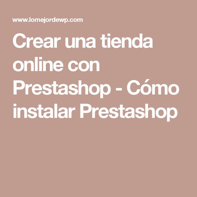 Crear una tienda online con Prestashop - Cómo instalar Prestashop