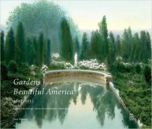 7714d20092895797825b7b99701848a7 - Gardens For A Beautiful America 1895 1935