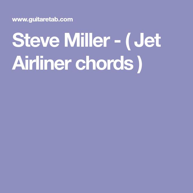 Steve Miller Jet Airliner Chords Guitare Pinterest Jets