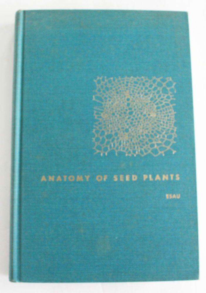 Anatomy of Seed Plants Katherine Esau 1962 Hardcover Vintage Science ...