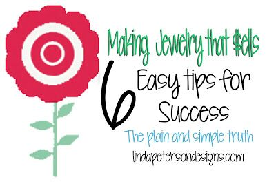 6 Tips to Making Jewelry that Sells found on www.lindapetersondesigns.com