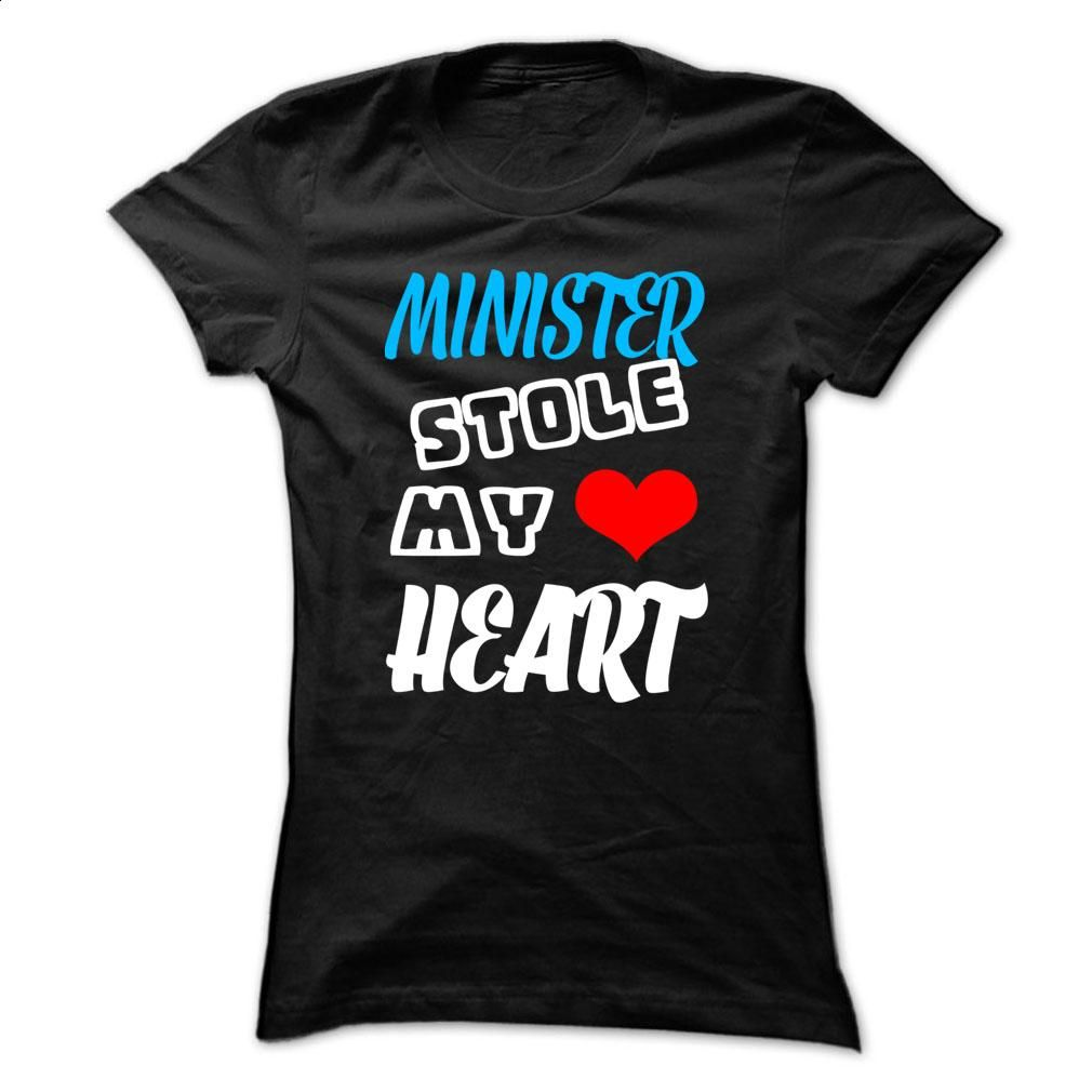 Minister Stole My Heart  T Shirt, Hoodie, Sweatshirts - custom made shirts #Tshirt #fashion