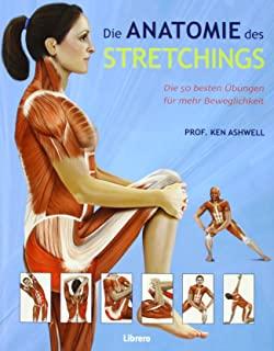 Suchergebnis Auf Amazon De Fur Dehnen Anatomie Anatomie Buch Ubungen