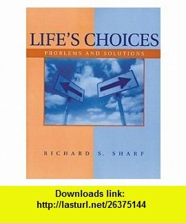 Lifes choices problems and solutions 9780534359331 richard s lifes choices problems and solutions 9780534359331 richard s sharf isbn 10 fandeluxe PDF