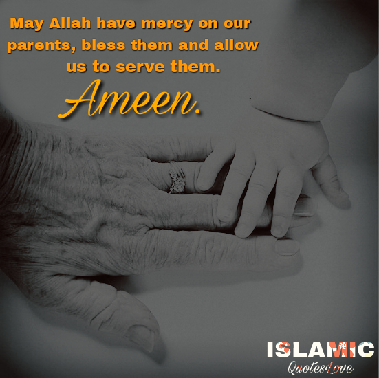 May Allah Have Mercy On Our Parents Bless Them And Allow Us To