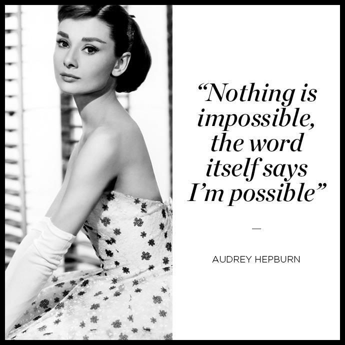 I M Possible Audrey Hepburn Funny Quotes About Life Geek Quotes Funny Quotes