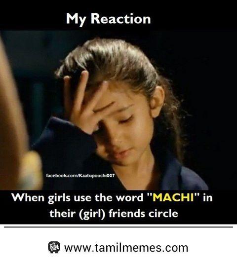 When Girls Use #machi.. Tag Them #girls #tamilmemes