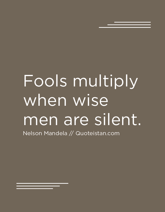 Fools Multiply When Wise Men Are Silent Quotes Wise Man Quotes