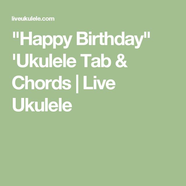 Happy Birthday Ukulele Tab Chords Live Ukulele Ukulele
