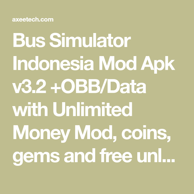 Bus Simulator Indonesia Mod Apk V3 2 Obb Data With Unlimited Money Mod Coins Gems And Free Unlocked Busses For The Latest Apk App O Simulation Bus Indonesia