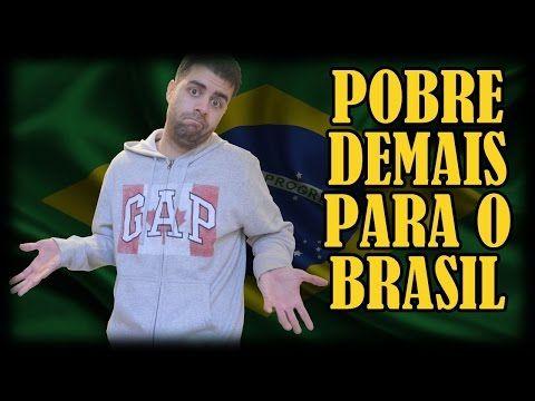 Sou Pobre Demais Para Morar No Brasil! - YouTube | Vídeos ...