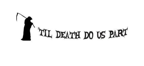 Til Death Do Us Part | Wedding Banner | Halloween Wedding | Anniversary Banner | Dark Wedding | Brid