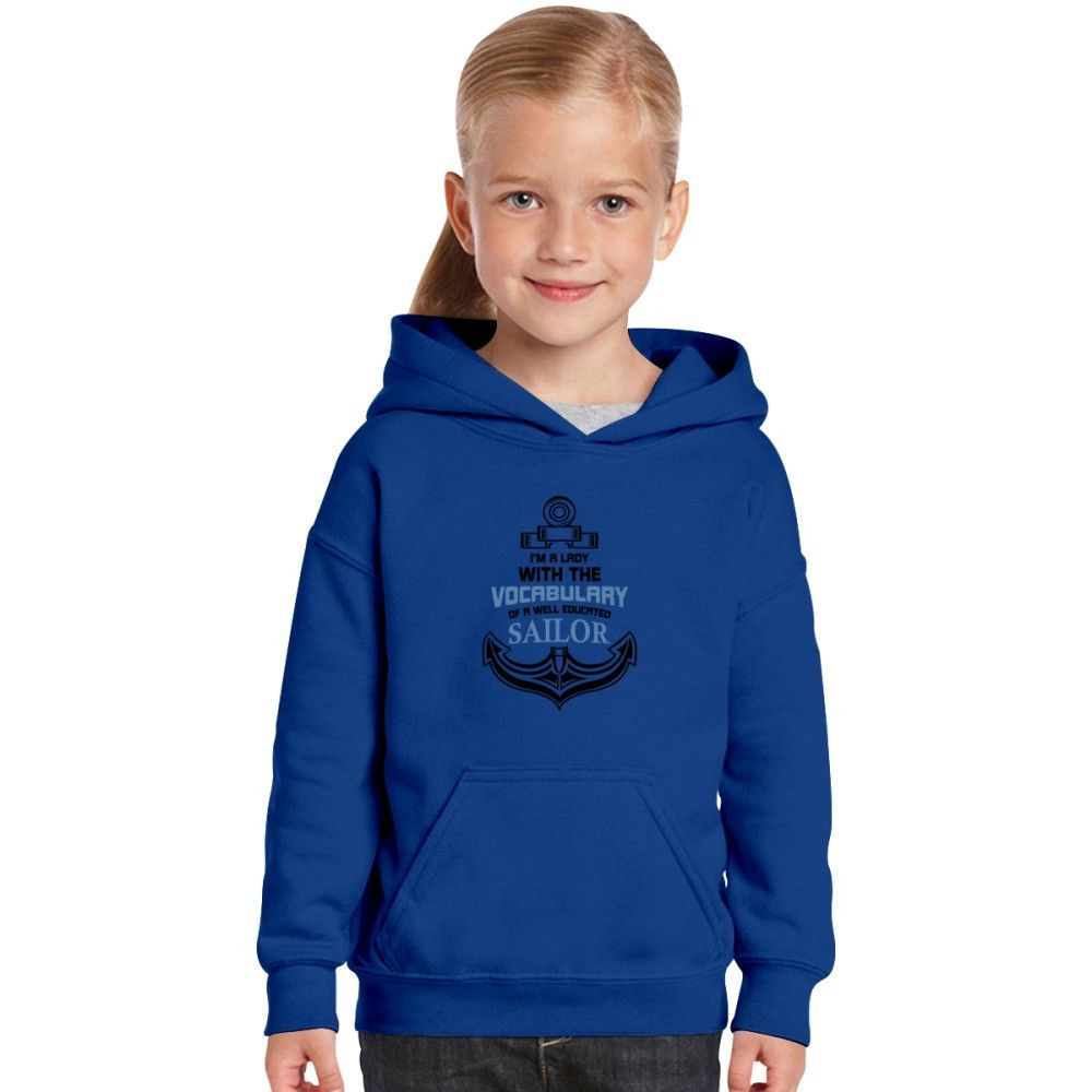 I'm A Lady With The Vocabulary Of A Well Educated Sailor Kids Hoodie