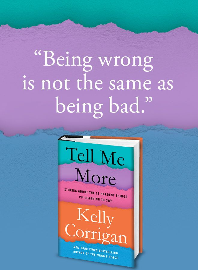 Image result for tell me more kelly corrigan quotes