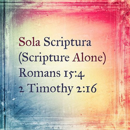 March 13th we reflect on the first of the Five Solas: Scripture Alone.