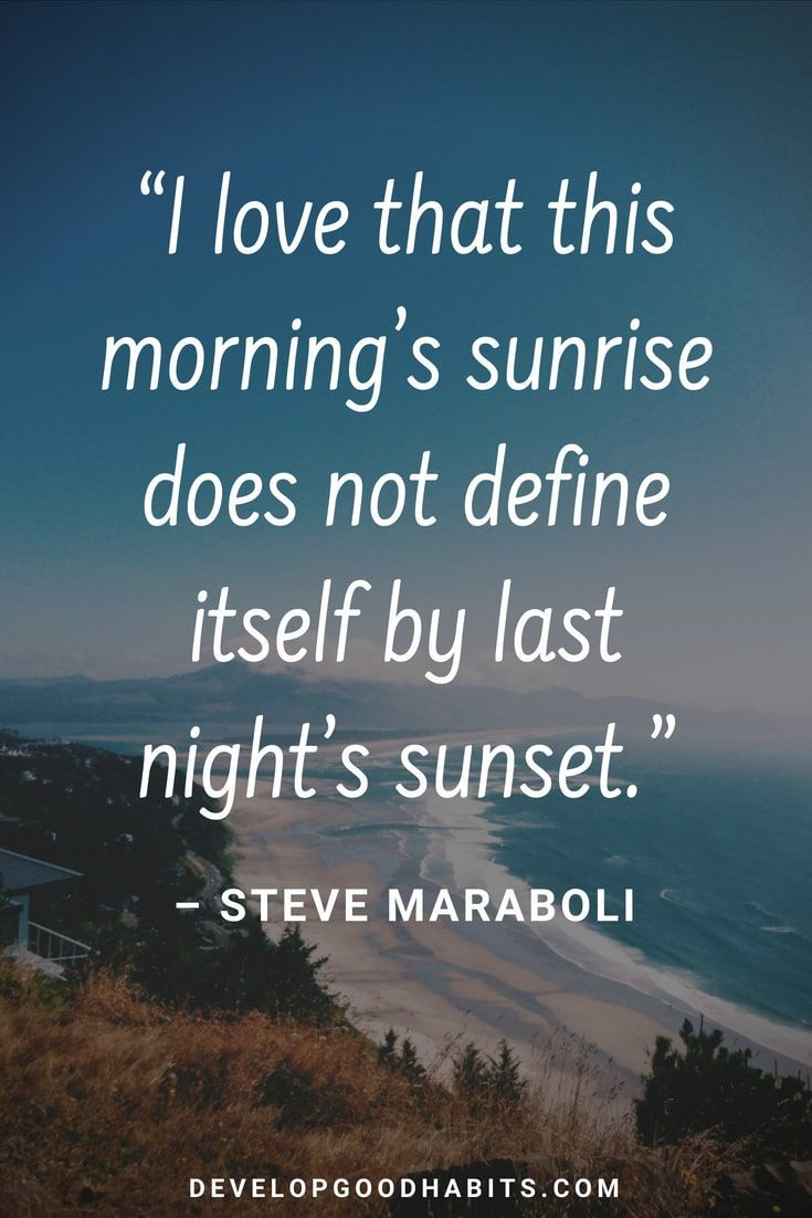 "Morning Inspirational Quotes: 73 Thoughtful ""Good Morning"" Quotes To Start The Day The"