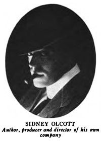 Sidney Olcott (September 20, 1873 - December 16, 1949) was a Canadian-born film producer, director, actor and screenwriter.