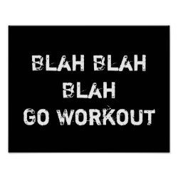 Blah Blah Blah Go Workout Print Workout Posters Gym Quote