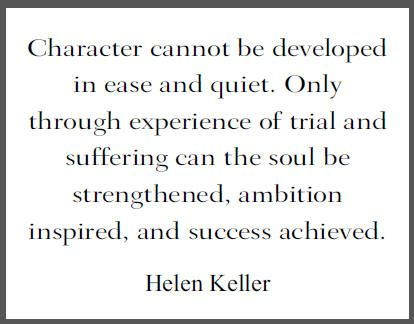 And it is through sharing our experiences and stories we allow helen keller quote character cannot be developed in ease and quiet altavistaventures Image collections