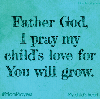 A Mom Prayer for my Child's Heart – Putting Others First | MomLife Today