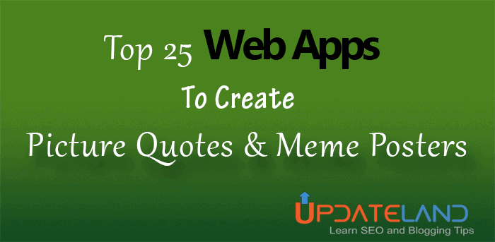 Here Is Top 60 Web Apps To Create Picture Quotes And Meme Posters New Create Quotes App