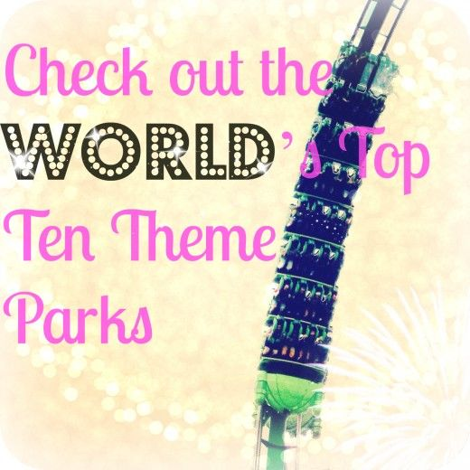 Top 10 Theme Parks around the World. #Entertainment #Amusement #Recreation