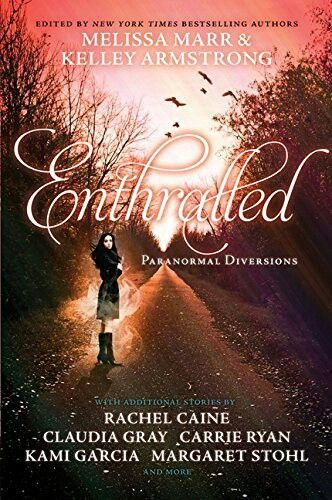 """Enthralled""  ***  Melissa Marr and Kelley Armstrong  (2011)"