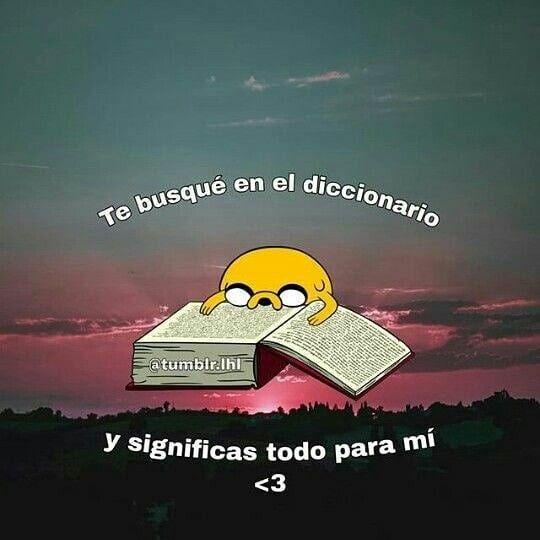 D I C C I O N A R I O Frases Frases Tumblr De Amor Memes Amor