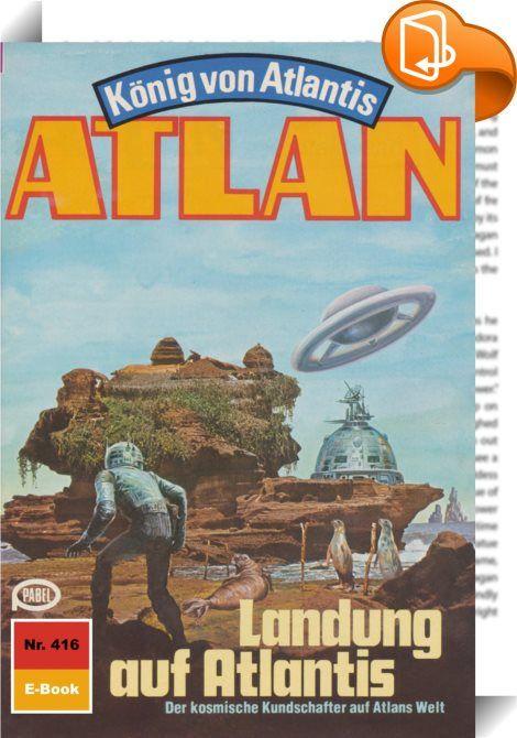 Atlan 416: Landung auf Atlantis (Heftroman)    :  Als Atlantis-Pthor, der durch die Dimensionen fliegende Kontinent, die Peripherie der Schwarzen Galaxis erreicht - also den Ausgangsort all der Schrecken, die der Dimensionsfahrstuhl in unbekanntem Auftrag über viele Sternenvölker gebracht hat -, ergreift Atlan, der neue Herrscher von Atlantis, die Flucht nach vorn. Nicht gewillt, untätig auf die Dinge zu warten, die nun zwangsläufig auf Pthor zukommen werden, fliegt er zusammen mit Tha...