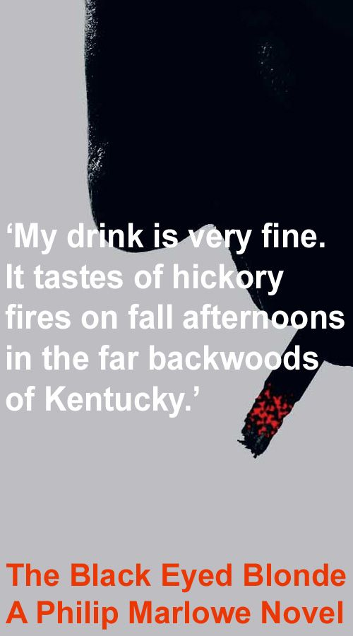 Philip Marlowe Quotes | The Black Eyed Blonde The New Philip Marlowe Novel Out Now Read