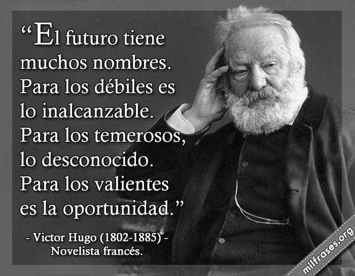El Futuro Tiene Muchos Nombres Frases De Victor Hugo 1802