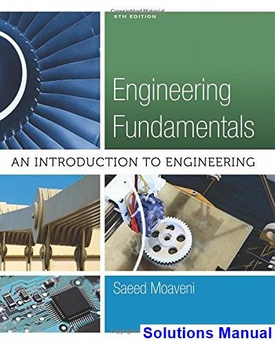 Engineering fundamentals an introduction to engineering 5th engineering fundamentals an introduction to engineering 5th edition saeed moaveni solutions manual test bank fandeluxe Images