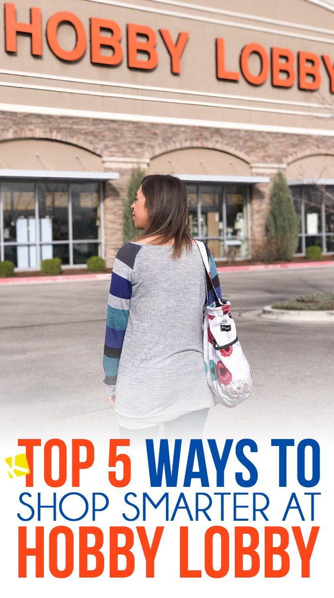 Top 5 Ways to Shop Smarter at Hobby Lobby Hobby lobby