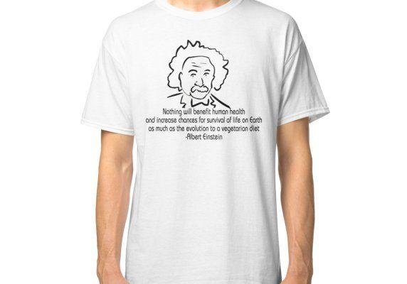 Vegetarian Quote Albert Einstein Classic T-Shirt #vegetarianquotes