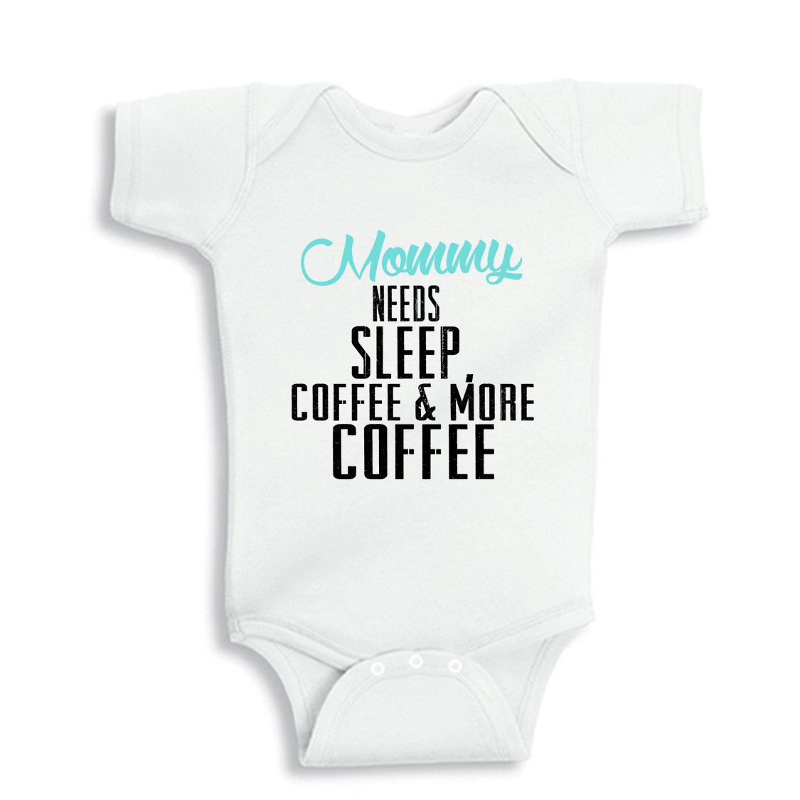 0c4e74ba2 Mommy needs Sleep, Coffee and More Coffee Personalized baby bodysuit by  bodysuitsbynany on Etsy