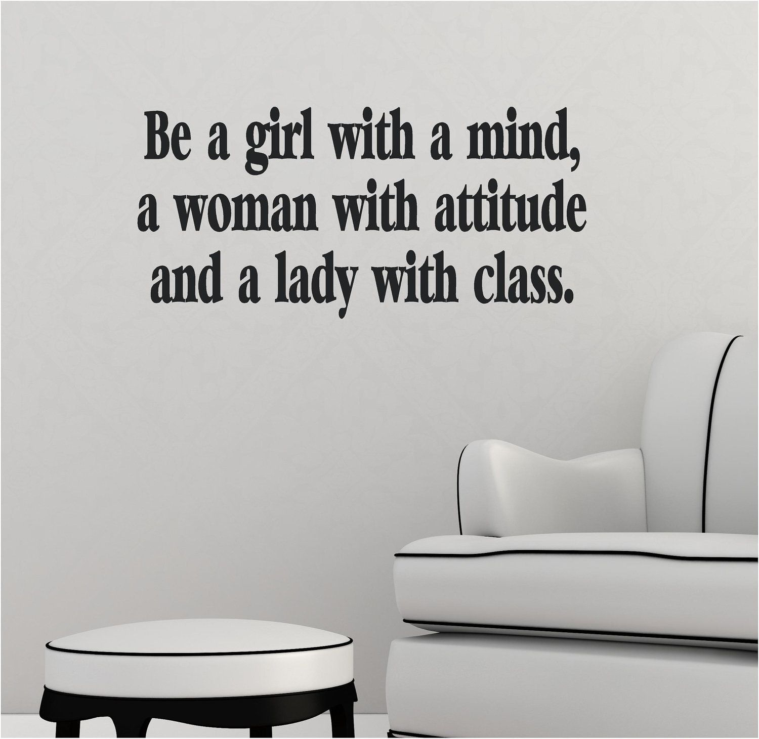 Girl With Attitude Quotes Be A Girl With A Mind A Woman With An Attitude Stuff That Is