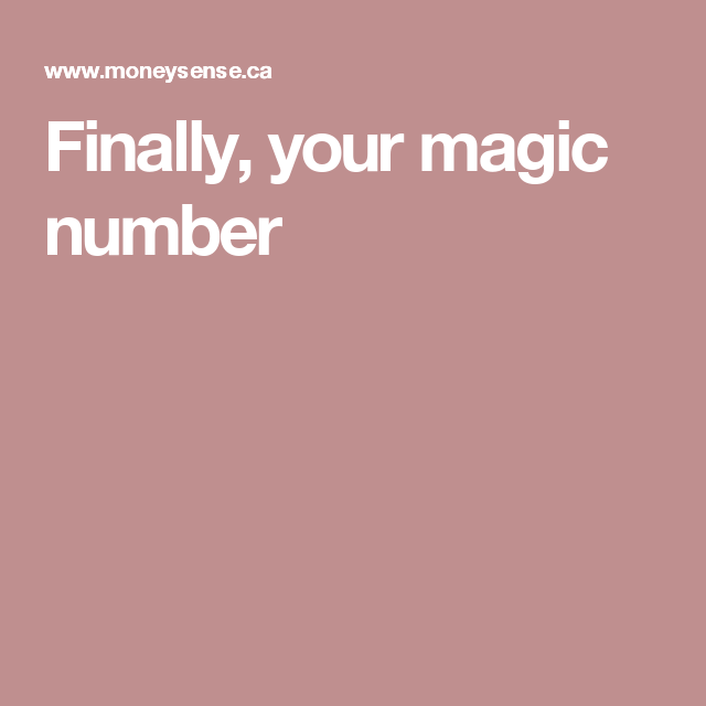 Finally Your Magic Number  Retirement Planning For Canadians