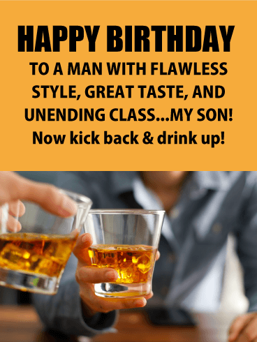 Raise Up Your Glass And Toast One Of Your Favorite Men Your Son