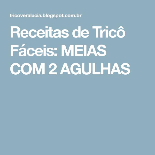 Receitas de Tricô Fáceis: MEIAS COM 2 AGULHAS