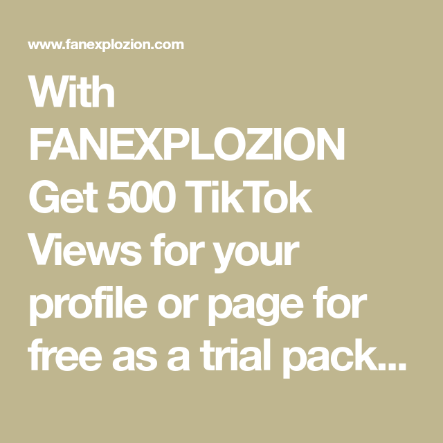 With Fanexplozion Get 500 Tiktok Views For Your Profile Or Page For Free As A Trial Package Fast Free How To Get Followers Buy Instagram Followers Heart App