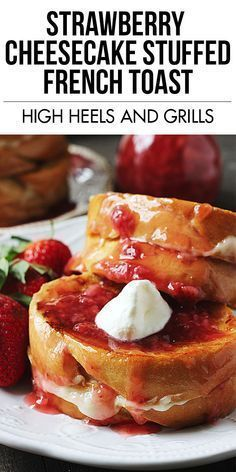 Cheesecake Stuffed French Toast We are in love with this Strawberry Cheesecake Stuffed French Toast!We are in love with this Strawberry Cheesecake Stuffed French Toast!