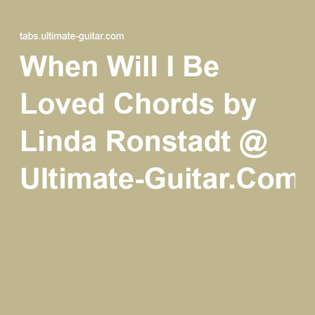 When Will I Be Loved Chords by Linda Ronstadt @ Ultimate-Guitar.Com ...