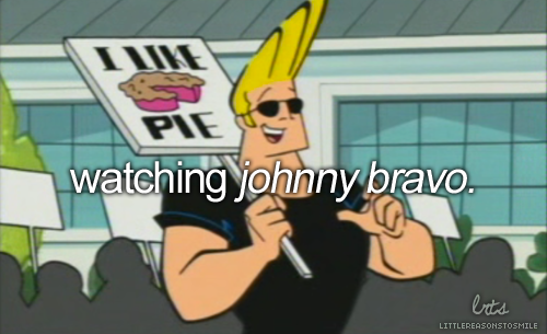 Pin By Mary Tavis On Little Reasons To Smile Dont Forget To Smile Johnny Bravo Reasons To Smile
