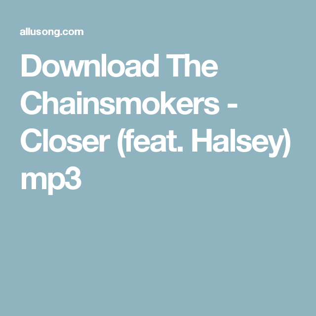 Download The Chainsmokers - Closer (feat. Halsey) mp3