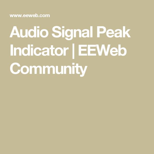 audio signal peak indicator eeweb community mixer stuff audioaudio signal peak indicator eeweb community