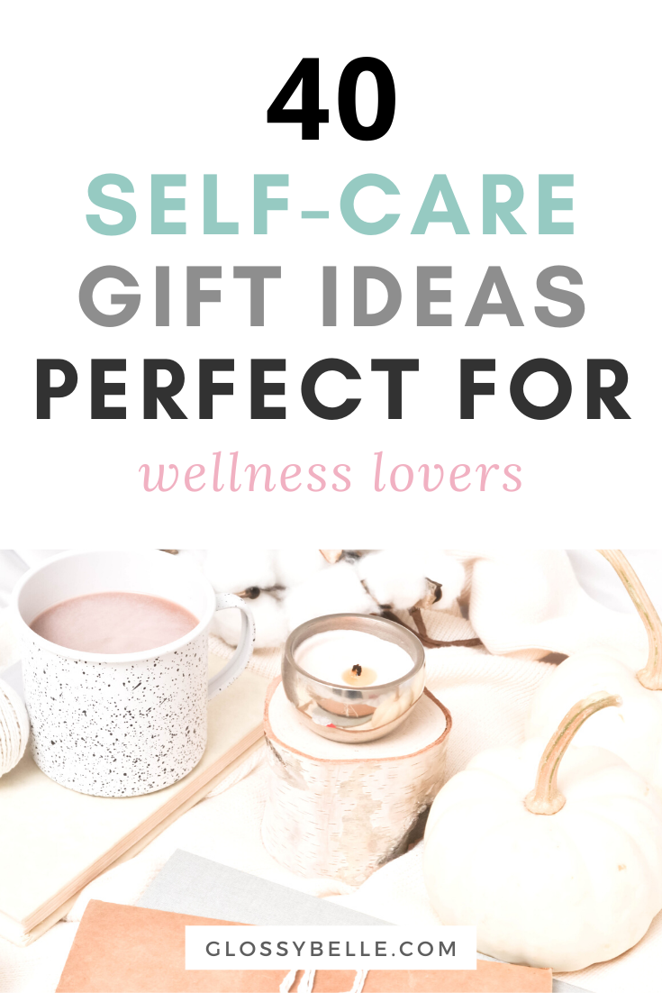 40 Thoughtful SelfCare & Wellness Gifts in 2020