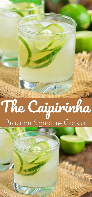 Caipirinha Is A Traditional Brazilian Cocktail Made With Cachaca Liquor Limes And Sugar Very Simple Refresh Brazilian Cocktail Lime Drinks Caipirinha Recipe