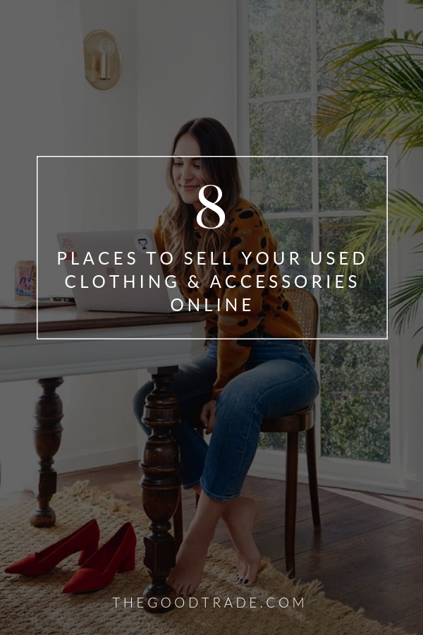 69523af980 8 Places To Sell Your Used Clothing & Accessories Online // The Good  Trade